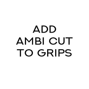 add ambi cut to grips